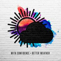 with-confidence-better-weather
